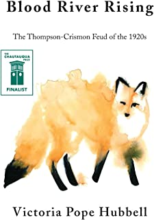 Blood River Rising: The Thompson-Crismon Feud of the 1920s
