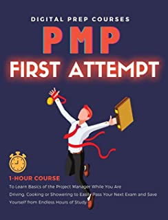 Pmp: 1-Hour Course to Learn Basics of the Project Manager While You Are Driving, Cooking or Showering to Easily Pass Your ...