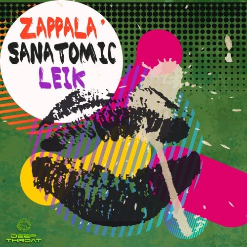 Francesco Zappalà, Sanatomic & Leik