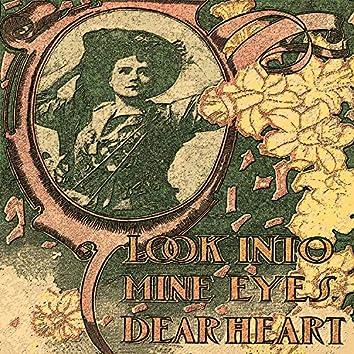 Look Into My Eyes, Dear Heart