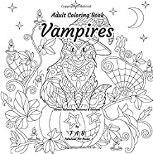 Adult Coloring Book - Vampires - Stress Relieving Patterns & Designs: More than 50 unique, fabulous, delicately designed & inspiringly intricate stress relieving patterns & designs!