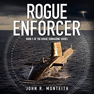 Rogue Enforcer     Rogue Submarine, Book 5              By:                                                                                                                                 John R. Monteith                               Narrated by:                                                                                                                                 Paul Christy                      Length: 7 hrs and 21 mins     2 ratings     Overall 5.0