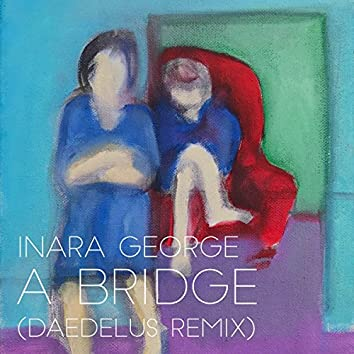 A Bridge (Daedelus Remix)