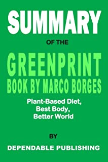 Summary of The Greenprint Book by Marco Borges: Plant-Based Diet, Best Body, Better World