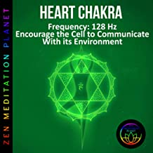 Heart Chakra, Frequency (128 Hz Encourage the Cell to Communicate With its Environment)