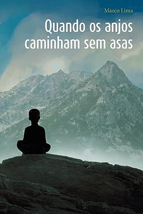 Quando os Anjos Caminham sem Asas (Portuguese Edition)