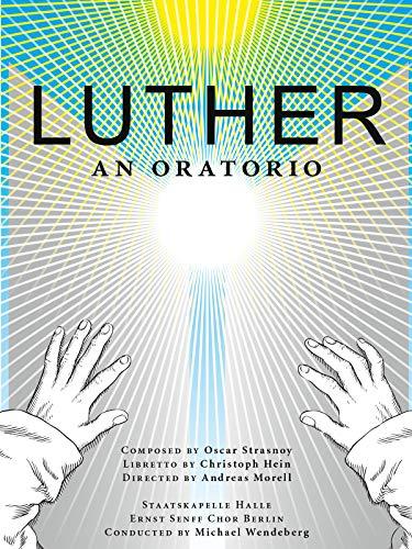 Luther - An Oratorio | Oscar Strasnoy | Georg Friedrich Händel Halle: Michael Wendeberg