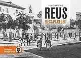 Reus desaparegut: 42 (Catalunya desapareguda, historia grafica de Reus)