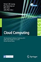 Cloud Computing: 5th International Conference, CloudComp 2014, Guilin, China, October 19-21, 2014, Revised Selected Papers (Lecture Notes of the Institute ... Telecommunications Engineering Book 142)