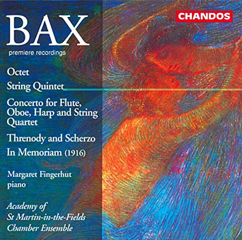 Bax: Octet / String Quartet / Threnody and Scherzo / In Memoriam (1916)