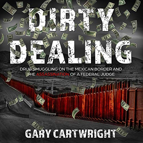 Dirty Dealing Audiobook By Gary Cartwright cover art