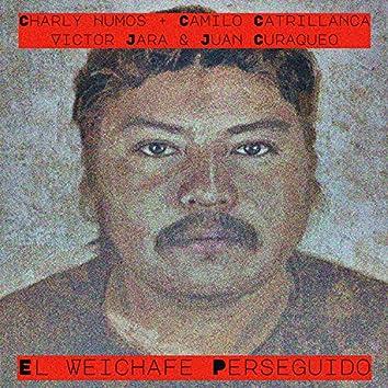El Weichafe Perseguido (feat. Camilo Catrillanca, Victor Jara & Juan Curaqueo)