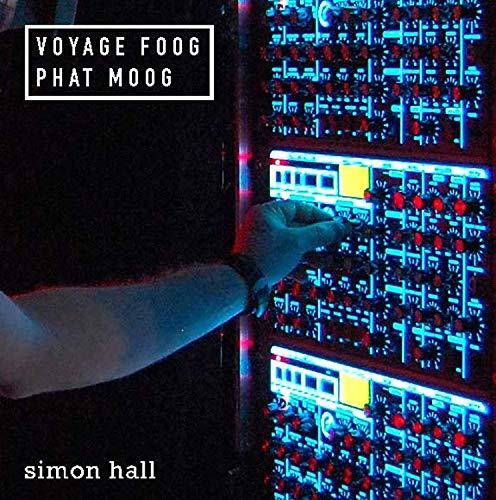 Simon Hall: Voyage Foog, Phat Moog