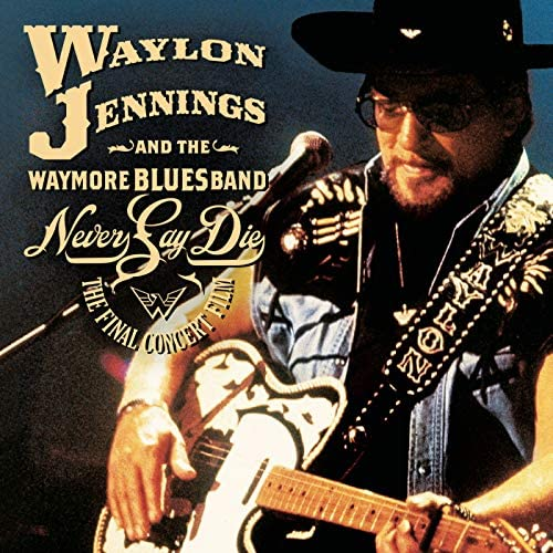 Waylon Jennings & The Waymore Blues Band