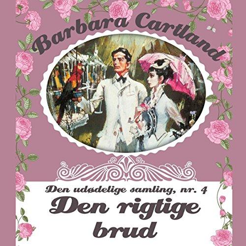 Den rigtige brud (Barbara Cartland - Den udødelige samling 4) cover art