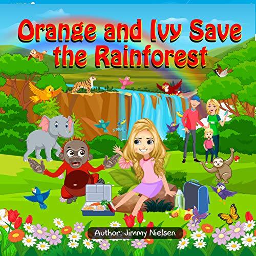 Orange and Ivy Save the Rainforest (English Edition)
