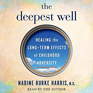The Deepest Well     Healing the Long-Term Effects of Childhood Adversity              Written by:                                                                                                                                 Dr. Nadine Burke Harris                               Narrated by:                                                                                                                                 Dr. Nadine Burke Harris                      Length: 10 hrs and 21 mins     13 ratings     Overall 4.8