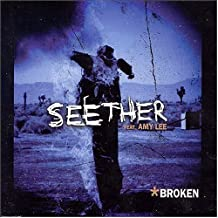 Broken by Seether Ft Amy Lee... (2004-08-17)