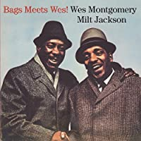 Bags Meets Wes by WES / JACKSON,MILT MONTGOMERY (2012-01-31)