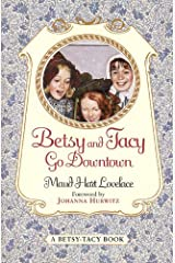 Betsy and Tacy Go Downtown (Betsy-Tacy Books Book 4) Kindle Edition