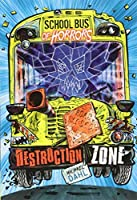 Destruction Zone (School Bus of Horrors)