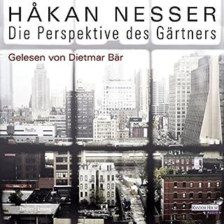 Die Perspektive des Gärtners                   Autor:                                                                                                                                 Håkan Nesser                               Sprecher:                                                                                                                                 Dietmar Bär                      Spieldauer: 4 Std. und 35 Min.     130 Bewertungen     Gesamt 3,9