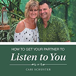 How to Get Your Partner to Listen to You by [Cari Schuster]