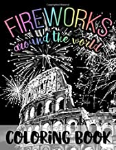 Fireworks Around the World: Black Background Coloring Book for Fourth of July and New Year's Eve Fireworks Celebrations in USA and World - Relaxing ... an American Gift for Men Women Boys and Girls