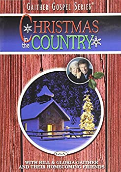 Bill and Gloria Gaither and Their Homecoming Friends  Christmas in the Country