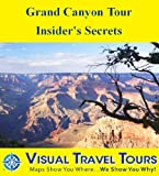 Grand Canyon Tour - Insiders Secrets: A Self-guided Pictorial Driving Tour (Tours4Mobile, Visual Travel Tours Book 241) (English Edition)