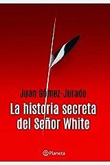 La historia secreta del señor White (Spanish Edition) Formato Kindle