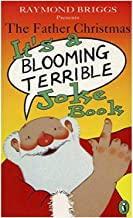 Father Christmas Its a Blooming Terrible Joke Book by Raymond Briggs - Paperback