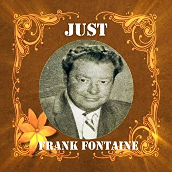 Just Frank Fontaine