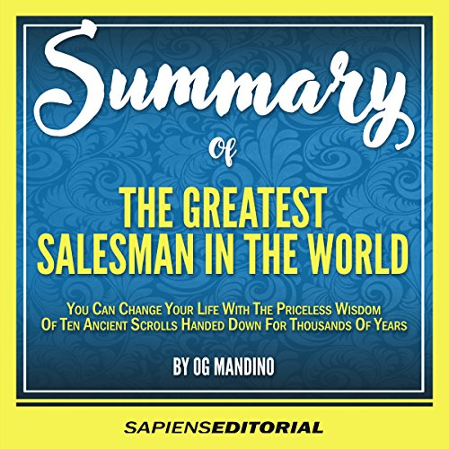 greatest salesman in the world The greatest salesman in the world by og mandino teaches the principles of success in a form of a story characterized by a man named hafid it introduced ten (10) leather scrolls that represent life treasures which are more valuable than diamonds.
