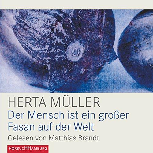 Buchseite und Rezensionen zu 'Der Mensch ist ein großer Fasan auf der Welt' von  Herta Müller