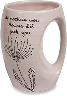 Pavilion Gift Company 77103 Dandelion Wishes If Mothers Were Flowers I'd Pick You Ceramic Hand Warmer Mug, Pink