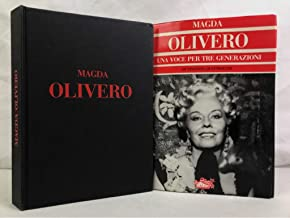Magda Olivero: Una Voce Per Tre Generazioni
