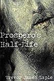 Prospero's Half-Life (English Edition)