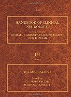 The Parietal Lobe (Volume 151) (Handbook of Clinical Neurology, Volume 151)