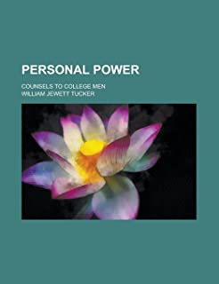 Personal Power; Counsels to College Men
