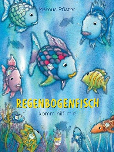 Regenbogenfisch, komm hilf mir! (Der Regenbogenfisch)