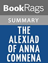 Summary & Study Guide The Alexiad of Anna Comnena by Anna Komnene