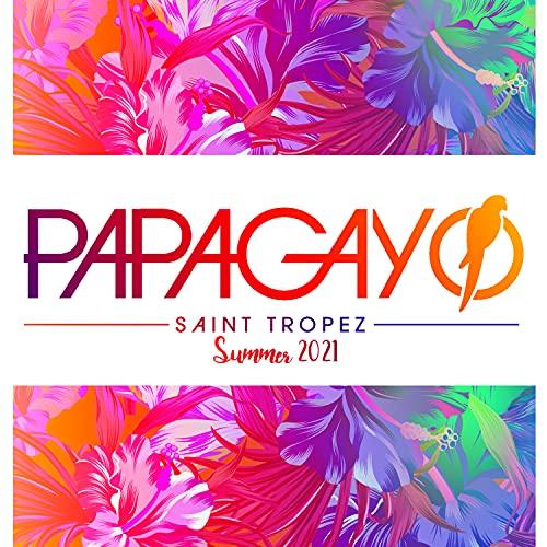 Papagayo - Saint Tropez Summer 2021