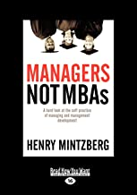 Managers Not MBAs: A Hard Look at the Soft Practice of Managing and Management Development (Large Print 16pt), Volume 2