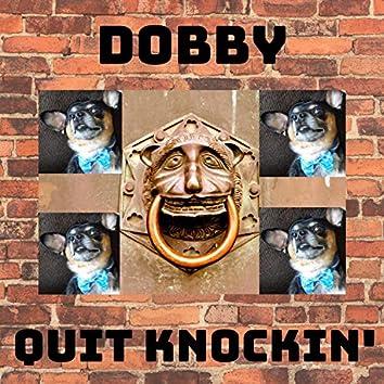 Dobby - Quit Knockin'