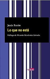 Lo que no está (Spanish Edition)
