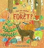 Qui se cache dans la forêt Avec plus de 20 flaps à soulever - De 1 à 3 ans