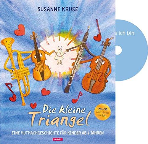 Die kleine Triangel (Bilderbuch mit CD)