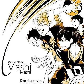 Mashi Mashi (More and More)