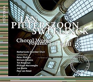 Sweelinck: Choral Works, Vol. I, II & III